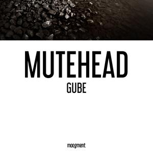 Gube   Mutehead