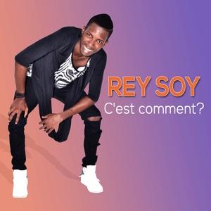 C'est comment ? | Rey Soy