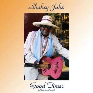 Good Times | Shakey Jake