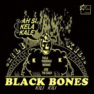 Kili Kili | Black Bones