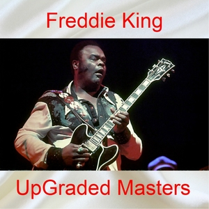 UpGraded Masters | Freddie King