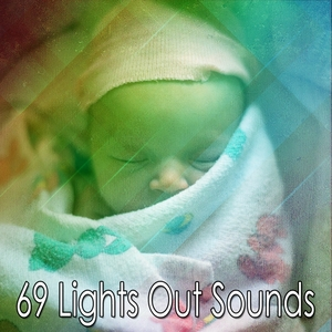 69 Lights Out Sounds | Rockabye Lullaby