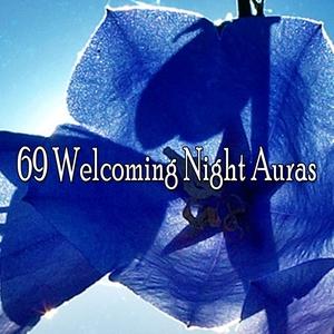 69 Welcoming Night Auras | Dormir