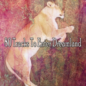 80 Tracks To Enter Dreamland | Musica para Dormir Dream House