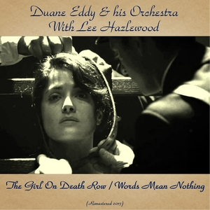 The Girl On Death Row / Words Mean Nothing | Duane Eddy & His Orchestra With Lee Hazlewood