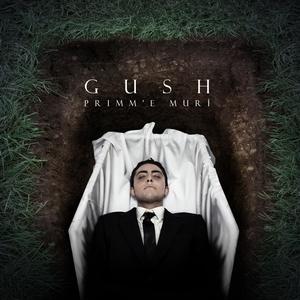 Primm 'e muri | Gush