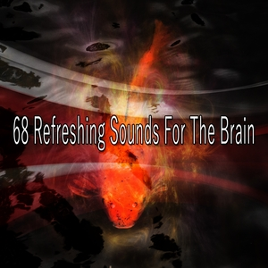 68 Refreshing Sounds For The Brain | Brain Study Music Guys