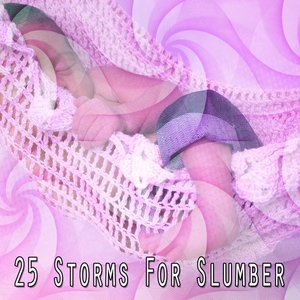 25 Storms For Slumber | Thunderstorms