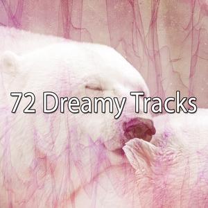 72 Dreamy Tracks | Musica para Dormir Dream House