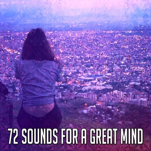 72 Sounds For A Great Mind | Music For Reading