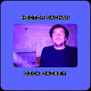 Dick Daisey | Hector Gachan