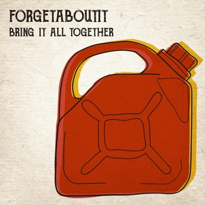 Bring It All Together | Forgetaboutit