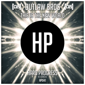 This Is the New World | Outlaw Bros