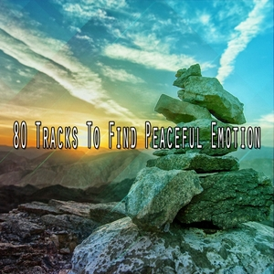 80 Tracks To Find Peaceful Emotion | Zen Meditation and Natural White Noise and New Age Deep Massage