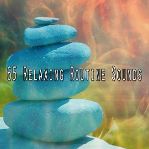 65 Relaxing Routine Sounds | Musica Relajante