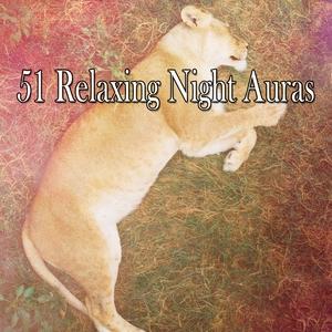 51 Relaxing Night Auras | Musica para Dormir Dream House