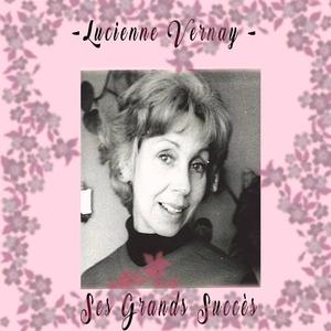 Ses grands succès | Lucienne Vernay