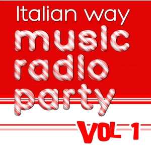 Italian Way Music Radio Party Vol. 1 | D.J. Giany