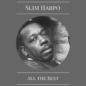 All the Best | Slim Harpo