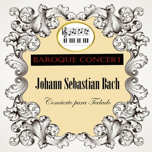 Baroque Concert, Johann Sebastian Bach, Concierto para Teclado | Academy of St. Martin in the Fields