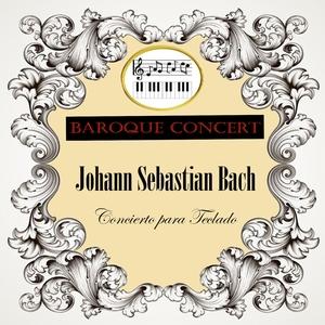 Baroque Concert, Johann Sebastian Bach, Concierto para Teclado | Academy of St. Martin in the Fields
