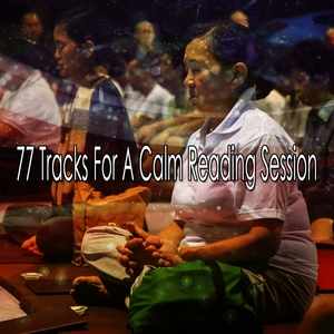 77 Tracks For A Calm Reading Session | Music For Reading