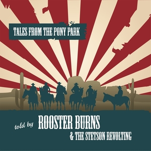 Tales from the Pony Park | Rooster Burns and the Stetson Revolting