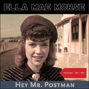 Hey Mr. Postman | Ella Mae Morse