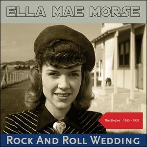 Rock And Roll Wedding   Ella Mae Morse