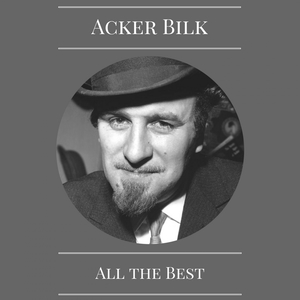 All the Best   Acker Bilk