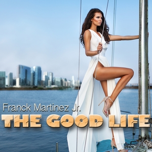 The Good Life | Franck Martinez Jr.
