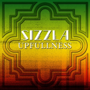 UPFULLNESS | Sizzla