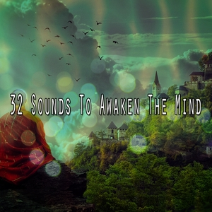 32 Sounds To Awaken The Mind | White Noise Meditation