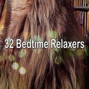 32 Bedtime Relaxers | Musica para Dormir Dream House