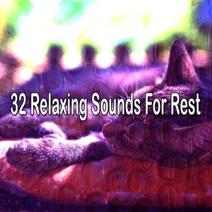 32 Relaxing Sounds For Rest | Rockabye Lullaby