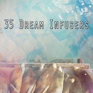 35 Dream Infusers | Musica para Dormir Dream House