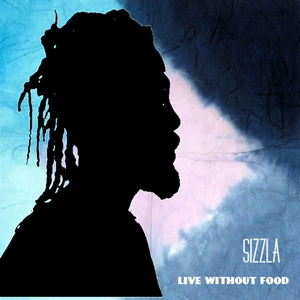 LIVING WITHOUT FOOD | Sizzla