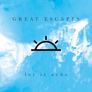 Let It Ache | Great Escapes