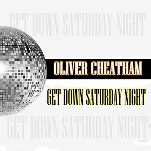 Get Down Saturday Night   Oliver Cheatman