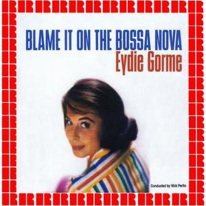 Blame It On The Bossa Nova   Eydie Gormé