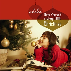 Have Yourself a Merry Little Christmas | Akiko