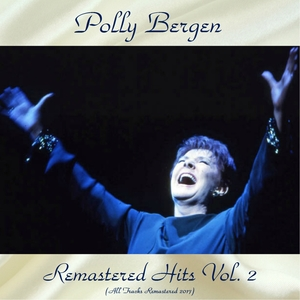 Remastered Hits Vol, 2 | Polly Bergen