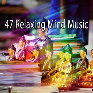 47 Relaxing Mind Music | Musica Relajante