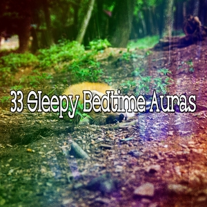 33 Sleepy Bedtime Auras | Musica para Dormir Dream House