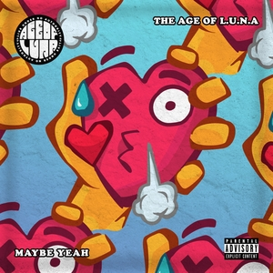 Maybe Yeah | The Age Of L.U.N.A.