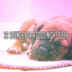 39 Sounds For A Good Night Sleep | Rockabye Lullaby
