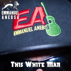 This Whiteman | Emmanuel Anebsa
