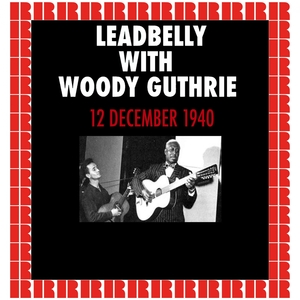 WNYC Radio, New York, 12th December 1940 | Woody Guthrie / Lead Belly
