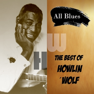 All Blues, the Best of Howlin´Wolf | Howlin´Wolf