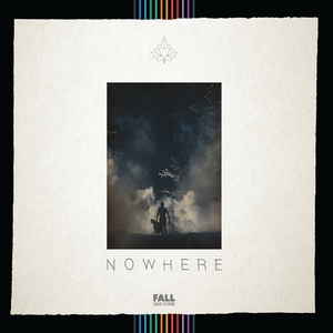 Nowhere | Fall Has Come
